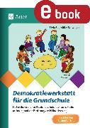 Cover-Bild zu Demokratiewerkstatt für die Grundschule (eBook) von Segmüller-Schwaiger, Silvia
