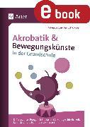 Cover-Bild zu Akrobatik und Bewegungskünste in der Grundschule (eBook) von Segmüller-Schwaiger, Silvia