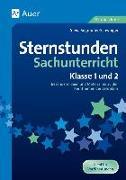 Cover-Bild zu Sternstunden Sachunterricht - Klasse 1 und 2 von Segmüller-Schwaiger, Silvia