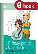 Cover-Bild zu 50 Massagegeschichten für die Grundschule (eBook) von Segmüller-Schwaiger, Silvia