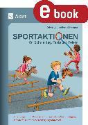 Cover-Bild zu Sportaktionen für Schulalltag, Feste und Feiern (eBook) von Segmüller-Schwaiger, Silvia