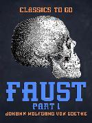 Cover-Bild zu von Goethe, Johann Wolfgang: Faust Part 1 (eBook)