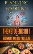 Cover-Bild zu Collins, Bridget: Planning Your Wedding - The Ketogenic Diet For Beginners And Bodybuilders (eBook)