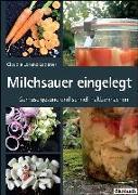 Cover-Bild zu Milchsauer eingelegt von Lorenz-Ladener, Claudia
