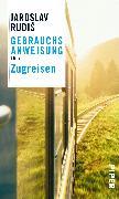 Cover-Bild zu Gebrauchsanweisung fürs Zugreisen von Rudis, Jaroslav