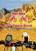 Cover-Bild zu GPS Praxis Book Garmin GPSMAP64 Series (eBook) von Redbike, Nußdorf (Hrsg.)