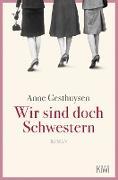 Cover-Bild zu Wir sind doch Schwestern (eBook) von Gesthuysen, Anne