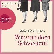 Cover-Bild zu Wir sind doch Schwestern (Gekürzte Lesung) (Audio Download) von Gesthuysen, Anne