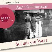 Cover-Bild zu Sei mir ein Vater (Audio Download) von Gesthuysen, Anne