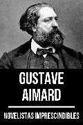 Cover-Bild zu Novelistas Imprescindibles - Gustave Aimard (eBook) von Aimard, Gustave