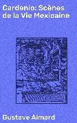 Cover-Bild zu Cardenio: Scènes de la Vie Mexicaine (eBook) von Aimard, Gustave