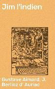 Cover-Bild zu Jim l'indien (eBook) von Aimard, Gustave