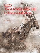 Cover-Bild zu Les Trappeurs de l'Arkansas (eBook) von Aimard, Gustave