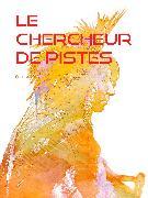 Cover-Bild zu Le Chercheur de Pistes (eBook) von Aimard, Gustave