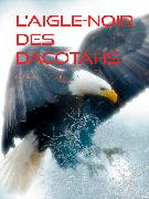 Cover-Bild zu L'Aigle-Noir des Dacotahs (eBook) von d'Auriac, Jules Berlioz