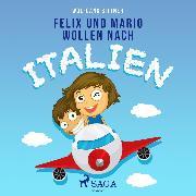 Cover-Bild zu Felix und Mario wollen nach Italien (Ungekürzt) (Audio Download) von Bittner, Wolfgang