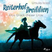 Cover-Bild zu Das Glück dieser Erde - Reiterhof Dreililien 1 (Ungekürzt) (Audio Download) von Isbel, Ursula