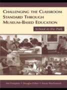 Cover-Bild zu Pumpian, Ian (Hrsg.): Challenging the Classroom Standard Through Museum-based Education (eBook)