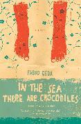 Cover-Bild zu In the Sea There Are Crocodiles: Based on the True Story of Enaiatollah Akbari von Geda, Fabio