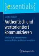 Cover-Bild zu Authentisch und wertorientiert kommunizieren von Abbate, Sandro