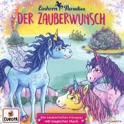 Cover-Bild zu CD Hörspiel: Einhorn-Paradies. Der Zauberwunsch (Bd. 1) von Blum, Anna