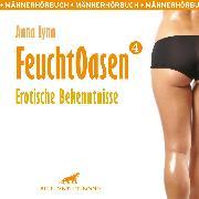 Cover-Bild zu Feuchtoasen 4 / Erotische Bekenntnisse / Erotik Audio Story / Erotisches Hörbuch (Audio Download) von Lynn, Anna