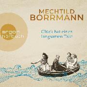 Cover-Bild zu Glück hat einen langsamen Takt (Ungekürzt) (Audio Download) von Borrmann, Mechtild
