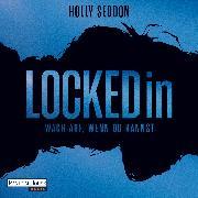 Cover-Bild zu Locked in - Wach auf, wenn du kannst - (Audio Download) von Seddon, Holly