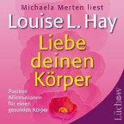 Cover-Bild zu Liebe deinen Körper von Hay, Louise L.