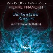 Cover-Bild zu Das Gesetz der Resonanz - Affirmationen von Franckh, Pierre