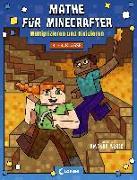 Cover-Bild zu Loewe Lernen und Rätseln (Hrsg.): Mathe für Minecrafter - Multiplizieren und Dividieren