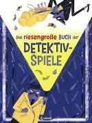 Cover-Bild zu Bellucci, Arianna: Das riesengroße Buch der Detektivspiele