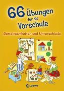 Cover-Bild zu Loewe Lernen und Rätseln (Hrsg.): 66 Übungen für die Vorschule - Gemeinsamkeiten und Unterschiede