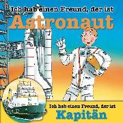 Cover-Bild zu Berufeserie 5: Ich hab einen Freund, der ist Astronaut / Kapitän (Audio Download) von Butschkow, Ralf