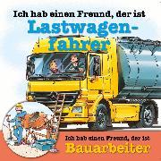 Cover-Bild zu Berufeserie 4: Ich hab einen Freund, der ist Lastwagenfahrer / Bauarbeiter (Audio Download) von Schürmann, Susanne