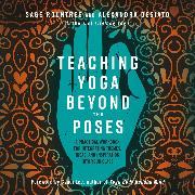 Cover-Bild zu Teaching Yoga Beyond the Poses (Audio Download) von Rountree, Sage