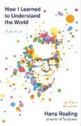 Cover-Bild zu How I Learned to Understand the World von Rosling, Hans
