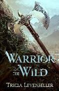 Cover-Bild zu WARRIOR OF THE WILD von Levenseller, Tricia