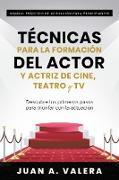 Cover-Bild zu Manual Práctico de Actuación para Principiantes : Técnicas para la formación del actor y actriz de cine, teatro y TV : Descubre los primeros pasos para triunfar con la actuación (eBook) von Valera, Juan