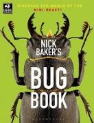 Cover-Bild zu Nick Baker's Bug Book: Discover the World of the Mini-Beast! von Baker, Nick