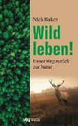 Cover-Bild zu Wild leben! (eBook) von Baker, Nick
