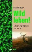 Cover-Bild zu Wild leben! von Baker, Nick