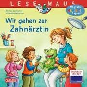 Cover-Bild zu LESEMAUS 111: Wir gehen zur Zahnärztin von Zschocher , Andrea