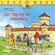 Cover-Bild zu LESEMAUS: Ein Tag auf der Ritterburg (eBook) von Holtei, Christa