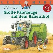 Cover-Bild zu LESEMAUS: Große Fahrzeuge auf dem Bauernhof (eBook) von Wittmann, Monika
