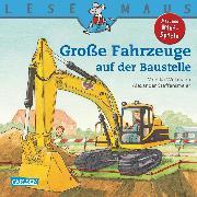 Cover-Bild zu LESEMAUS: Große Fahrzeuge auf der Baustelle (eBook) von Wittmann, Monika