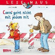 Cover-Bild zu LESEMAUS 137: Conni geht nicht mit jedem mit (eBook) von Schneider, Liane