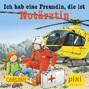 Cover-Bild zu Pixi - Ich hab eine Freundin, die ist Notärztin (eBook) von Butschkow, Ralf