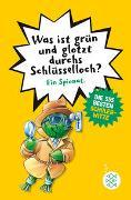 Cover-Bild zu Was ist grün und glotzt durchs Schlüsselloch? - Die 555 besten Schülerwitze von Petry, Christian (Hrsg.)