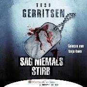 Cover-Bild zu Sag niemals stirb (Ungekürzt) (Audio Download) von Gerritsen, Tess